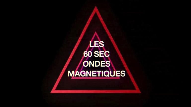 60 secondes magnétiques - visuel