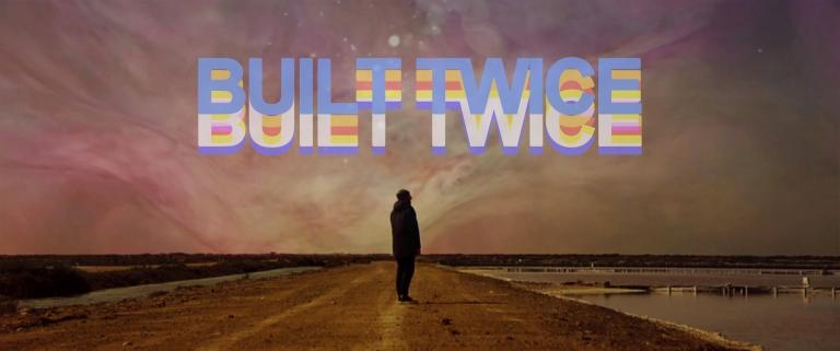 Built Twice (2016) b